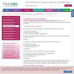 La politique de recrutement : La définition des besoins : Le procédé de recrutement : Flexi-Formation : Entreprises