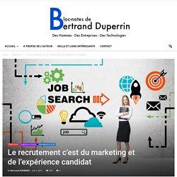Le recrutement c'est du marketing et de l'expérience candidat