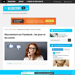 Recrutement sur Facebook : les pour et les contre