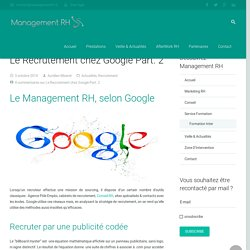Le Recrutement chez Google Part. 2 - Management RH