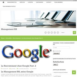 Le Recrutement chez Google Part. 2