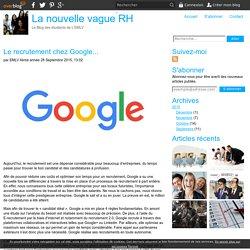 Le recrutement chez Google... - La nouvelle vague RH
