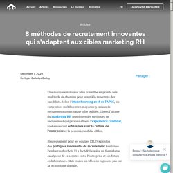 8 méthodes de recrutement innovantes à essayer en 2021