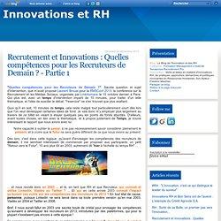 Recrutement et Innovations : Quelles compétences pour les Recruteurs de Demain ? - Partie 1