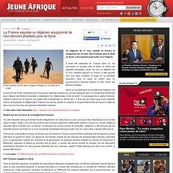 La France expulse un Algérien soupçonné de recrutement jihadiste pour la Syrie