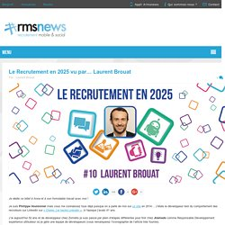 Le Recrutement en 2025 vu par... Laurent Brouat