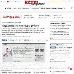 Hired.com le recrutement par enchère