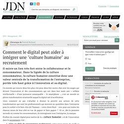 """Comment le digital peut aider à intégrer une """"culture humaine"""" au recrutement"""