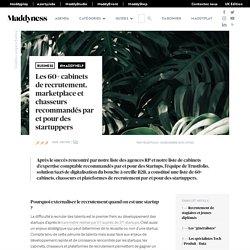 Les 60+ cabinets de recrutement, marketplace et chasseurs recommandés par et pour des startuppers - Maddyness - Le Magazine des Startups Françaises