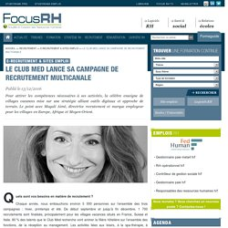Le Club Med lance sa campagne de recrutement multicanale - E-recrutement & Sites emploi - Focus RH