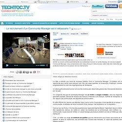 Le recrutement d'un Community Manager est-il nécessaire ? - techtoc.tv, web-tv communautaire rich