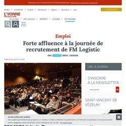 Forte affluence à la journée de recrutement de FM Logistic - Sens (89100) - L'Yonne Républicaine