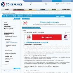 2.3- Modèle de réponse au candidat - Conseils en recrutement: rechercher et sélectionner le candidat avec CCI.fr