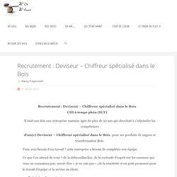 Recrutement : Deviseur - Chiffreur spécialisé dans le Bois