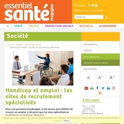 Handicap et emploi : les sites de recrutement spécialisés - Essentiel Santé Magazine