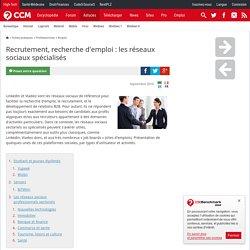 Recrutement, recherche d'emploi : les réseaux sociaux spécialisés