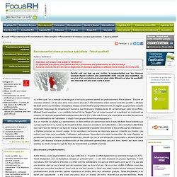 Recrutement et réseaux sociaux spécialisés : l'atout qualitatif