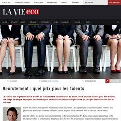 Recrutement : quel prix pour les talents – Lavieeco