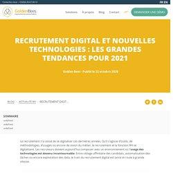 RECRUTEMENT DIGITAL ET NOUVELLES TECHNOLOGIES : LES GRANDES TENDANCES POUR 2021