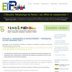 [Actes] Organiser le recrutement – Pourquoi, ils ne viennent pas ? – Journée EDUCATION THERAPEUTIQUE Midi Pyrénées