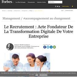 Le Recrutement : Acte Fondateur De La Transformation Digitale De Votre Entreprise