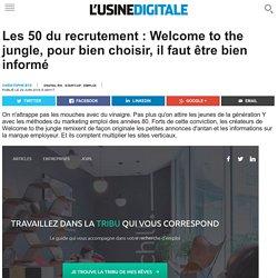 Les 50 du recrutement : Welcome to the jungle, pour bien choisir, il faut être bien informé