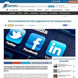 Six recrutements sur dix s'appuient sur les réseaux sociaux