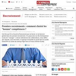 """Guide des startups High-Tech en France : Premiers recrutements : comment choisir les """"bonnes"""" compétences ? - L'Express L'Entreprise"""