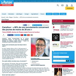 Carrefour : « 60% de nos recrutements concernent des jeunes de moins de 26 ans »