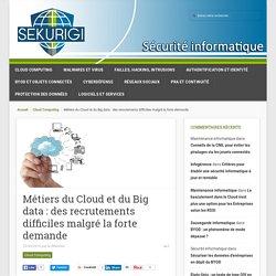 Métiers du Cloud et du Big data: des recrutements difficiles malgré la forte demande