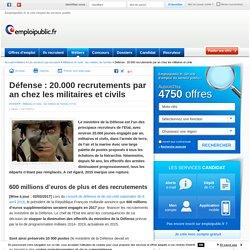 Défense : 20.000 recrutements par an chez les militaires et civils