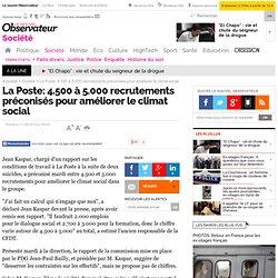 La Poste: 4.500 à 5.000 recrutements préconisés pour améliorer le climat social