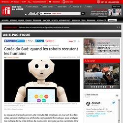 Corée du Sud: quand les robots recrutent les humains - Asie-Pacifique
