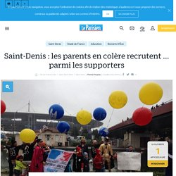 Saint-denis : les parents en colère recrutent ... parmi les supporters