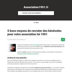 5 bons moyens de recruter des bénévoles pour votre association loi 1901