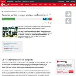 Recruter sur les réseaux sociaux professionnels (1)