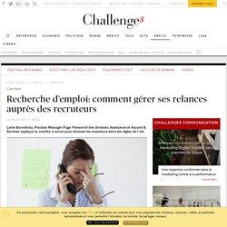 Recherche d'emploi: comment gérer ses relances auprès des recruteurs - Challenges.fr