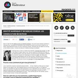 Identité numérique et recherche d'emploi : les conseils d'une recruteuse