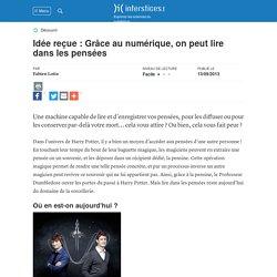 Idée reçue : Grâce au numérique, on peut lire dans les pensées, F. Lotte - Interstices, 2013