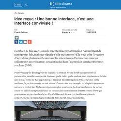 Idée reçue : Une bonne interface, c'est une interface conviviale !, P. Guitton - Interstices, 2010