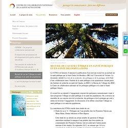 CCNSA > Recueil de cas sur l'éthique en santé publique et en santé des populations