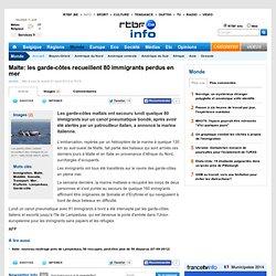 Malte: les garde-côtes recueillent 80 immigrants perdus en mer