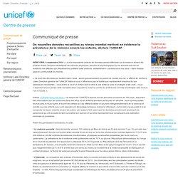 De nouvelles données recueillies au niveau mondial mettent en évidence la prévalence de la violence envers les enfants