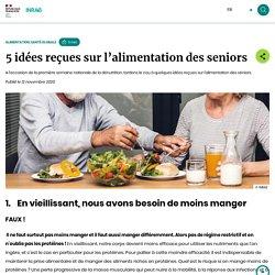 5 idées reçues sur l'alimentation des seniors / INRAE, novembre 2020