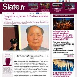 Cinq idées reçues sur le Parti communiste chinois