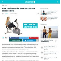 Best Recumbent Exercise Bikes 2020 - The Ultimate Guideline