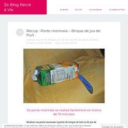 Récup : Porte-monnaie – Brique de jus de fruit – Ze Blog Récré à Vie
