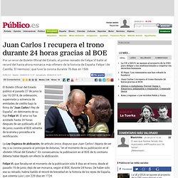 Juan Carlos I recupera el trono durante 24 horas gracias al BOE