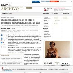 Querido Eugenio. Juana Doña recupera en un libro el testimonio de su marido, fusilado en 1941