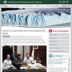 Inician la recuperación del circuito Garganta del Diablo » Administración de Parques Nacionales